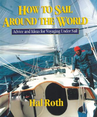 How to Sail Around the World By Roth, Hal