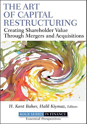 The Art of Capital Restructuring By Baker, H. Kent